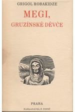 Robakidze: Megi, gruzínské děvče : Román, 1934
