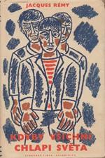 Rémy: Kdyby všichni chlapi světa : Deník hrdinství prostých lidí, 1957