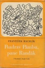 Rachlík: Pozdrav Pámbu, pane Randák, 1969