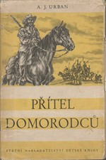 Urban: Přítel domorodců : Román o cestovateli Čeňku Pacltovi, 1954