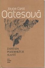Oates: Zahrada pozemských slastí, 1982
