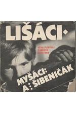 Plívová-Šimková: Lišáci, Myšáci a Šibeničák : Filmová povídka, 1984