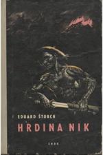 Štorch: Hrdina Nik : Junácké příběhy z doby Sámovy, 1959