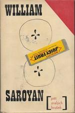 Saroyan: Pět zralých hrušek a jiné povídky, 1965