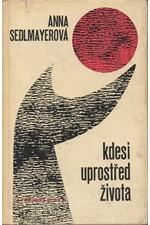 Sedlmayerová: Kdesi uprostřed života, 1967