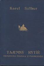 Sellner: Tajemný rytíř : Historická povídka z Podbezdězí, 1932