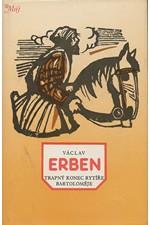 Erben: Trapný konec rytíře Bartoloměje, 1984