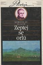 Slach: Zeptej se orlů : Vyprávění o mládí Jana Evangelisty Purkyně, 1989