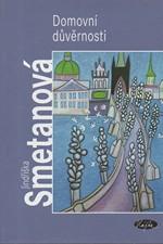 Smetanová: Domovní důvěrnosti, 2004