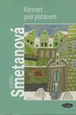 Smetanová: Koncert pod platanem, 2004
