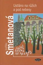 Smetanová: Ustláno na růžích a pod nebesy, 2004