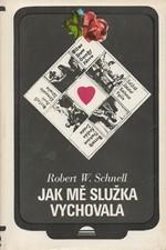 Schnell: Jak mě služka vychovala, 1977