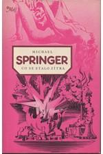 Springer: Co se stalo zítra, 1984
