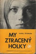 Štorkán: My ztracený holky, 1972