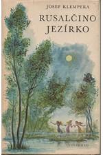 Klempera: Rusalčino jezírko : [O Antonínu Dvořákovi], 1977
