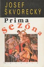 Škvorecký: Prima sezóna : Text o nejdůležitějších věcech života, 1991