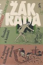 Žák: Študáci a kantoři ; Z tajností žižkovského podsvětí, 1989