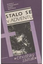 Ströbinger: Stalo se v adventu : Čihošťský zázrak, 1991