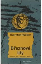 Wilder: Březnové idy : [Román o Juliu Caesarovi], 1997