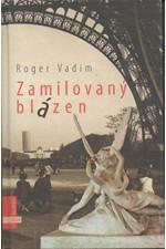 Vadim: Zamilovaný blázen, 2007