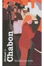 Chabon: Modelový svět, 2006