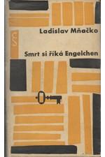 Mňačko: Smrt si říká Engelchen, 1963