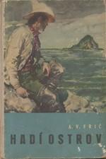Frič: Hadí ostrov : Dobrodružství s hady, žraloky a lidmi pralesa, 1959