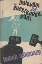 Aškenazy: Putování za švestkovou vůní, 1959