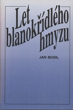 Musil: Let blanokřídlého hmyzu : Moralita z roku 1976, 1995