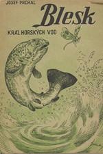 Prchal: Blesk, král horských vod, 1946