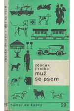 Jirotka: Muž se psem, 1988