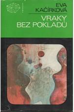 Kačírková: Vraky bez pokladů : dva detektivní příběhy, 1988