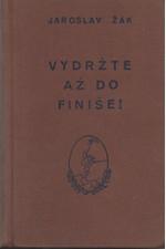Žák: Vydržte až do finiše, 1939