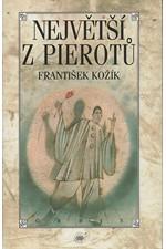 Kožík: Největší z Pierotů, 1996