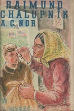 Nor: Raimund Chalupník : Dosud ne román, 1941