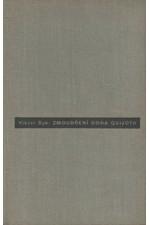 Dyk: Zmoudření dona Quijota : Tragedie o pěti dějstvích, 1937