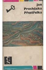 Procházka: Přestřelka : Malý román z velké doby, 1969