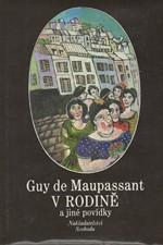 Maupassant: V rodině a jiné povídky, 1990