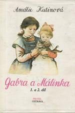 Kutinová: Gabra a Málinka, 1. a 2. díl: Gabra a Málinka povedené dcerky. Gabra a Málinka ve městě, 1991