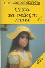 Montgomery: Cesta za velkým snem : Román pro dívky, 1995