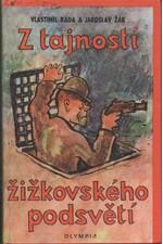 Rada: Z tajností žižkovského podsvětí : Gangsterská detektivka. 3. díl Bohatýrské trilogie, 1970