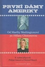 : První dámy Ameriky : od Marthy Washingtonové po Hillary Clintonovou, 2001