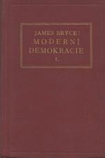 Bryce: Moderní demokracie, díl  1., 1926