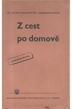 Chlapcová-Gjorgjevičová: Z cest po domově : (Jugoslavie), 1936