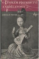 Průšek: O čínském písemnictví a vzdělanosti, 1947
