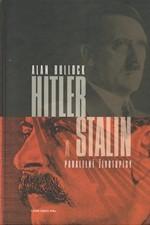 Bullock: Hitler a Stalin : paralelní životopisy, 2005