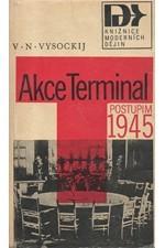 Vysockij: Akce Terminal : Postupim 1945, 1977
