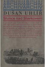 Uhlíř: Slunce nad Slavkovem, 1984