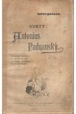Busch: Svatý Antonius Paduanský : Kratochvíle převeliká pro křesťanské duše od jednoho bezbožníka, zřízená dle Busche : Interpelace, 1905