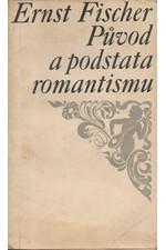 Fischer: Původ a podstata romantismu, 1966